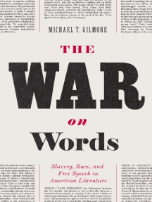 The War on Words: Slavery, Race, and Free Speech in American Literature