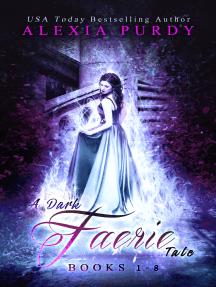 A Dark Faerie Tale Collection Books 1-8