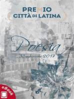 """Antologia Premio """"Città di Latina"""" 2017"""