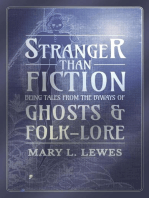 Stranger than Fiction - Being Tales from the Byways of Ghosts and Folk-Lore