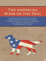 The American Book of the Dog - The Origin, Development, Special Characteristics, Utility, Breeding, Training, Points of Judging, Diseases, and Kennel Management of all Breeds of Dogs