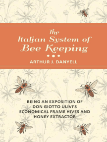 The Italian System of Bee Keeping - Being an Exposition of Don Giotto Ulivi's Economical Frame Hives and Honey Extractor