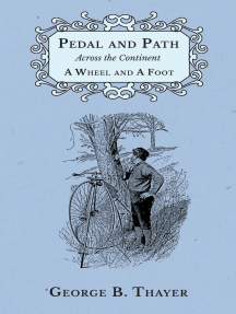Pedal and Path Across the Continent A Wheel and A Foot