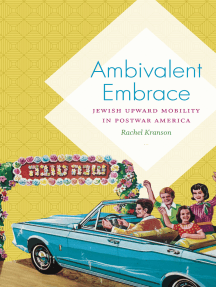 Ambivalent Embrace: Jewish Upward Mobility in Postwar America