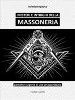 Misteri e intrighi della Massoneria