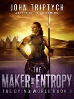 The Maker of Entropy