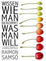 Wissen Wie Man Bekommt Was Man Will