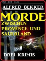Morde zwischen Provence und Sauerland