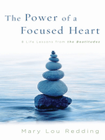 The Power of a Focused Heart: 10 Life Lessons from the Beatitudes