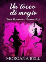 Un tocco di magia (Trixie Pepperdine Mystery, #2)