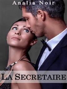 La Secrétaire: Un Supérieur Dangereusement Sexy (Vol. 2)