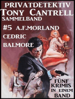 Privatdetektiv Tony Cantrell Sammelband #5 - Fünf Krimis in einem Band