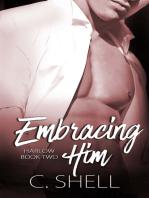 Embracing Him