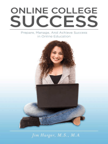 Online College Success: Prepare, Manage, And Achieve Success in Online Education