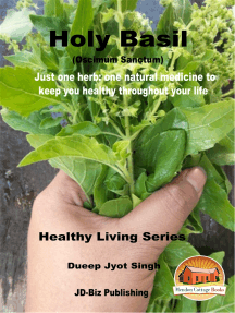 Holy Basil (Oscimum Sanctum) - Just One Herb: One Natural Medicine to Keep You healthy Throughout Your Life
