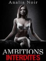 Ambitions Interdites Vol. 1