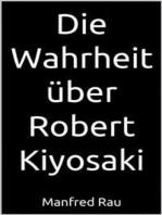 Die Wahrheit über Robert Kiyosaki