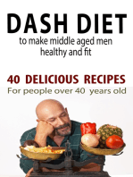 Dash Diet to Make Middle Aged People Healthy and Fit!