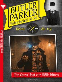 Butler Parker 113 – Kriminalroman: Ein Guru lässt zur Hölle bitten