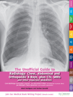 The Unofficial Guide to Radiology: Chest, Abdominal, Orthopaedic X Rays, plus CTs, MRIs and Other Important Modalities