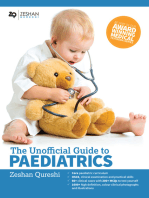 The Unofficial Guide to Paediatrics: Core Curriculum, OSCEs, clinical examinations, practical skills, 60+ clinical cases, 200+MCQs 1000+ high definition colour clinical photographs and illustrations
