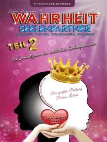 Wahrheit Seelenpartner Teil 2 (karmischer Partner, Zwillingsseele, Dualseele): Die Lernaufgaben der weiblichen Seelenpartnerin (Gebundene Ausgabe mit farbigen Abbildungen)