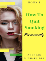 The Best Way To Stop Smoking Permanently My Quit Smoking Story