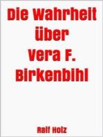 Die Wahrheit über Vera F. Birkenbihl