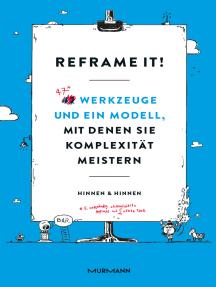 Reframe it!: 42 Werkzeuge und ein Modell, mit denen Sie Komplexität meistern