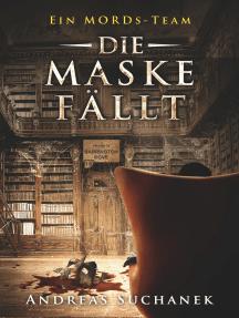 Ein MORDs-Team - Band 18: Die Maske fällt