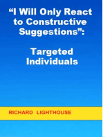 """I Will Only React to Constructive Suggestions:"" Targeted Individuals"