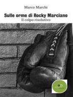 Sulle orme di Rocky Marciano