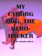 My Cyborg Dog, the Hero-Hacker