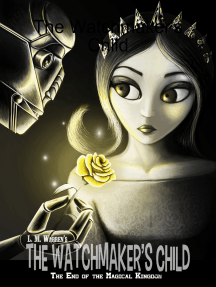 The End of the Magical Kingdom: The Watchmaker's Child