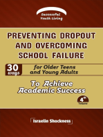 Preventing Dropout and Overcoming School Failure-30 Ways for Older Teens and Young Adults to Achieve Academic Success