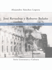 José Revueltas y Roberto Bolaño: Formas genéricas de la experiencia