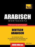 Wortschatz Deutsch-Arabisch für das Selbststudium