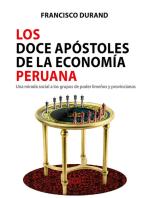 Los doce apóstoles de la economía peruana: Una mirada social a los grupos de poder limeños y provincianos