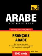 Vocabulaire Français-Arabe pour l'autoformation: 9000 mots