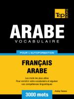 Vocabulaire Français-Arabe pour l'autoformation: 3000 mots