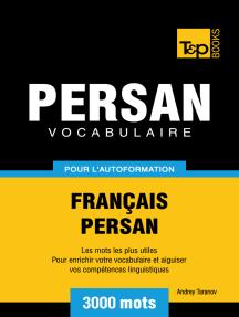 Vocabulaire Français-Persan pour l'autoformation: 3000 mots