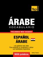 Vocabulario Español-Árabe Egipcio: 9000 palabras más usadas