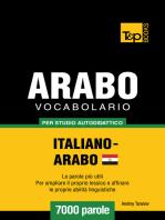 Vocabolario Italiano-Arabo Egiziano per studio autodidattico: 7000 parole