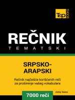 Srpsko-Arapski tematski rečnik: 7000 korisnih reči
