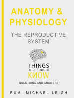 """Anatomy and Physiology """" The Reproductive System """""""