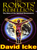 The Robots' Rebellion – The Story of Spiritual Renaissance: David Icke's History of the New World Order