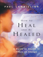 How to Heal and Be Healed - A Guide to Health in Times of Change
