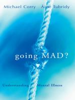 Going Mad? Understanding Mental Illness