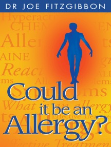 Could it be an Allergy? A Comprehensive Guide to Allergic Symptoms: Finding a Way to a Healthy and Symptom-Free Future