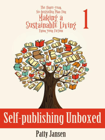 Self-publishing Unboxed: The Three-year, No-bestseller Plan For Making a Sustainable Living From Your Fiction, #1